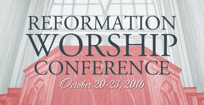 Reformation Worship Conference